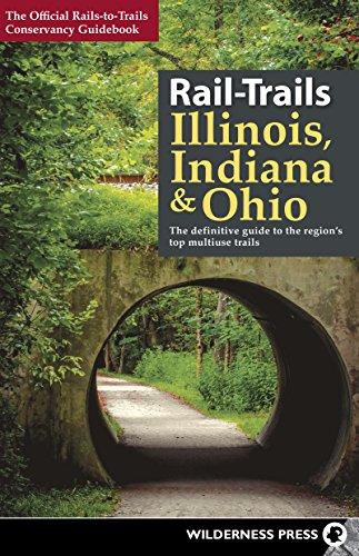 Rail-Trails Illinois, Indiana, and Ohio: The definitive guide to the region's top multiuse trails (English Edition)