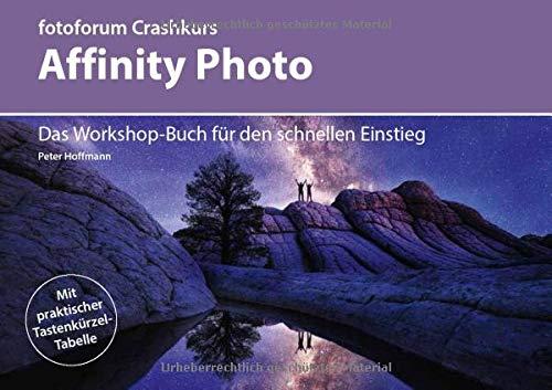 Affinity Photo: Das Workshop-Buch für den schnellen Einstieg (fotoforum Crashkurs) - La La Photo