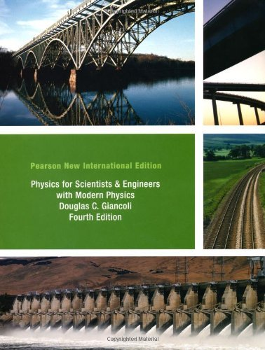 Physics for Scientists and Engineers with Modern Physics Pearson New International Edition by GIANCOLI