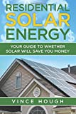 Best Residential Solar Panels - Residential Solar Energy: Your Guide to Whether Solar Review