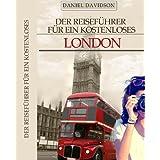 123 Kostenlose Dinge in London: Der Reiseführer Für Ein Kostenloses London (Travel Free Guidebooks 11)
