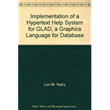 Implementation of a Hypertext Help System for GLAD, a Graphics Language for Database