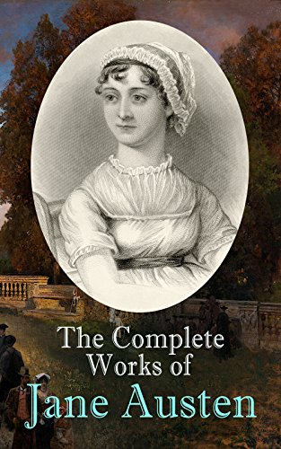The Complete Works of Jane Austen: Sense and Sensibility, Pride and Prejudice, Mansfield Park, Emma, Northanger Abby, Persuasion, The Watsons, Sanditon, ... The History of England, Lesley Castle