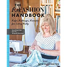 Refashion Handbook: Refit, Redesign, Remake for Every Body (Art Handbooks)