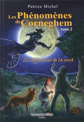 Chiffonier (Les phénomènes de Corneghem, Tome 2 : Le chiffonier de la nuit)