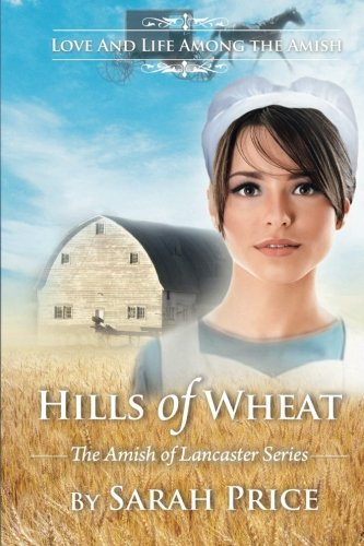 Hills Of Wheat The Amish Of Lancaster