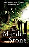 The Murder Stone (Chief Inspector Gamache, Band 4) - Louise Penny
