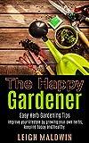 The Happy Gardener: Easy Herb Gardening Tips