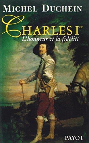 Charles 1er. L'honneur et la fidélité