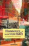 Hannover - weit von nah: In Stadtteilen unterwegs