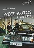 West-Autos in der DDR - Björn Herrmann