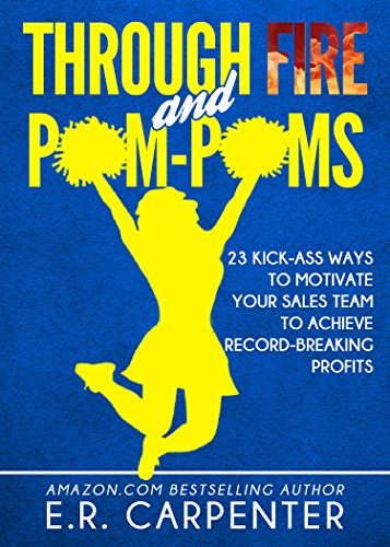 -Poms: 23 Kick-Ass Ways to Motivate Your Sales Team to Achieve Record-Breaking Profits (English Edition) ()