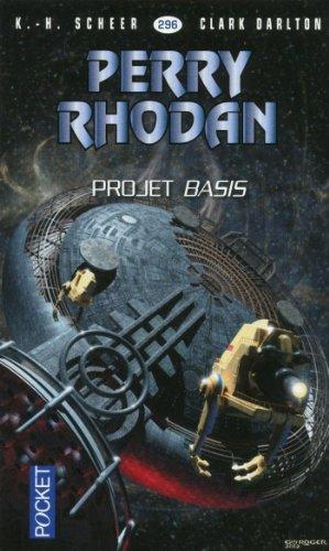 Perry Rhodan n°296 - Projet Basis par Clark DARLTON