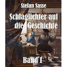 Schlaglichter auf die Geschichte, Band 1 (German Edition)