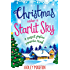 Christmas Under a Starlit Sky: A perfect festive romantic read (A Town Called Christmas)