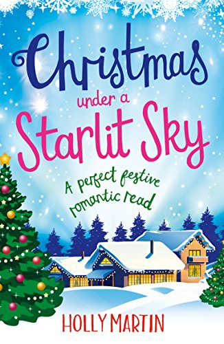Christmas Under a Starlit Sky: A perfect festive romantic read (A Town Called Christmas Book 2) by [Martin, Holly]