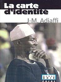 La carte d'identité Coll. Monde Noir poche par Jean-Marie Adiaffi
