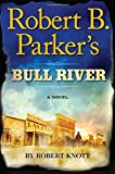 Robert B. Parker's Bull River (Cole and Hitch)