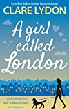 A Girl Called London (London Romance Series)