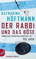 Der Rabbi und das Böse: Kommissar Rosenthal ermittelt in Tel Aviv  Kriminalroman (Assaf Rosenthal 2)