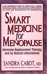 Smart Medicine of Menopause: Hormone Replacement Therapy and Its Natural Alternatives by Sandra Cabot (1995-11-09)