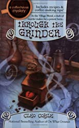 Through the Grinder (Coffeehouse Mysteries (Berkley Publishing Group))
