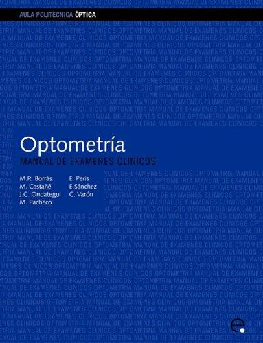 Optometría. Manual de exámenes clínicos (Aula Politècnica)