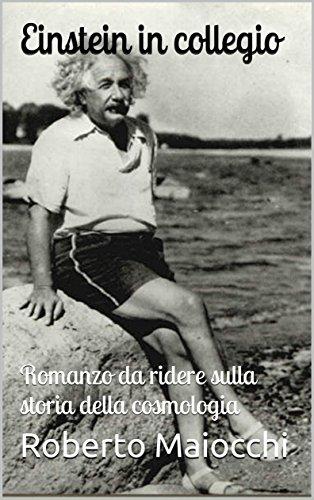 Einstein in collegio: Romanzo da ridere sulla storia della cosmologia