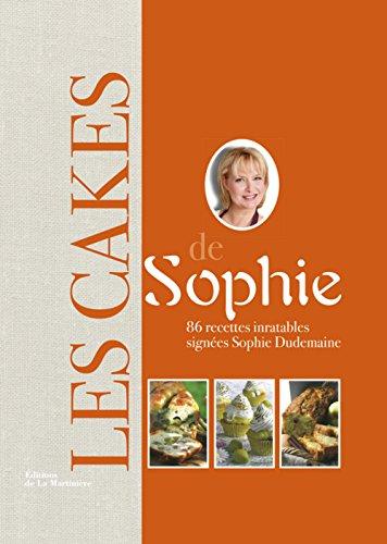Les Cakes de Sophie. 86 recettes inratab...