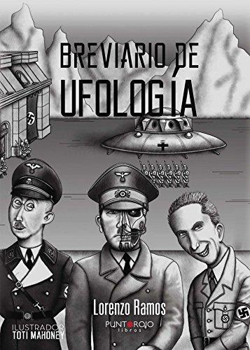 Breviario de Ufología: El comienzo De Todo. Época Anterior a Roswell por Ramos Morillas