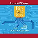 """Go ahead, be skeptical about big data. The author was - at first. When the term """"big data"""" first came on the scene, best-selling author Tom Davenport (Competing on Analytics, Analytics at Work) thought it was just another example of technology hype. ..."""