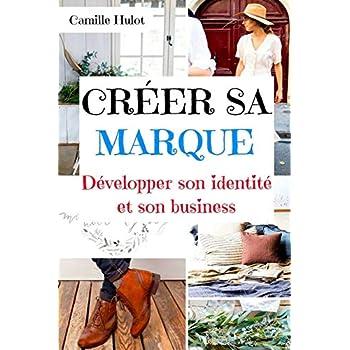 Créer sa marque : Développer son identité et son business