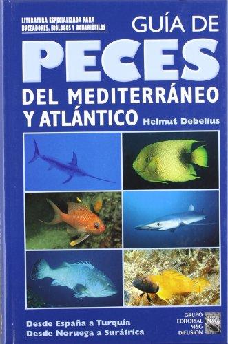 Guia de peces de mediterraneo y atlantico por Helmut Debelius