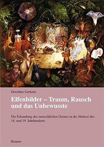 Elfenbilder - Traum, Rausch und das Unbewusste: Die Erkundung des menschlichen Geistes in der Malerei des 18. und 19. Jahrhunderts