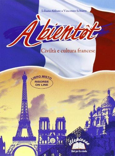 A bientt. Civilt e cultura francese. Con espansione online. Per la Scuola media