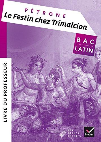 Oeuvre complte Latin Tle d. 2017 Le festin chez Trimalcion (Ptrone) - Livre du professeur