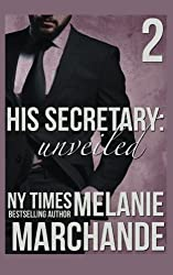 His Secretary: Unveiled by Melanie Marchande (2015-04-03)