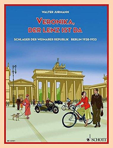 Veronika, der Lenz ist da: Schlager der Weimarer Republik - Berlin 1928-1933. Singstimme und Klavier. Songbook.