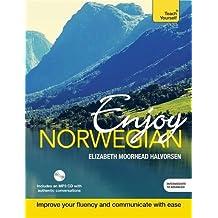 Enjoy Norwegian Intermediate to Upper Intermediate Course: Improve your language (Teach Yourself)