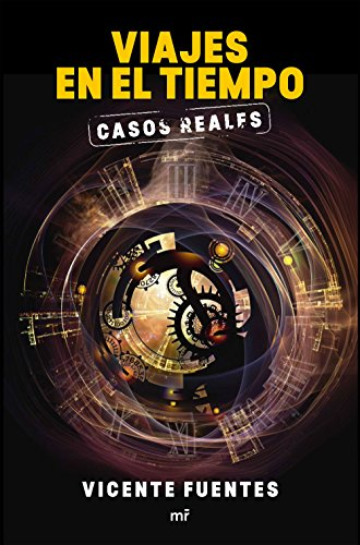 Viajes en el tiempo. Casos reales (Fuera de Colección) por Vicente Fuentes