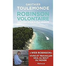 Robinson volontaire: de l'open space à l'île déserte