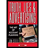 Telecharger Livres Truth Lies and Advertising The Art of Account Planning Adweek Magazine Series by Jon Steel 1998 03 16 (PDF,EPUB,MOBI) gratuits en Francaise