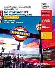 Performer B1. Updated with new preliminary tutor. Student's book-Workbook. Per le Scuole superiori. Con es