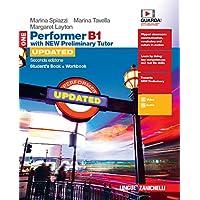 Performer B1. Updated with new preliminary tutor. Student's book-Workbook. Per le Scuole superiori. Con espansione…