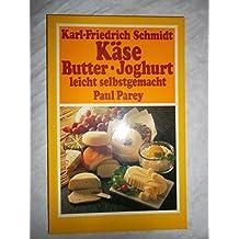 Käse - Butter - Joghurt leicht selbstgemacht