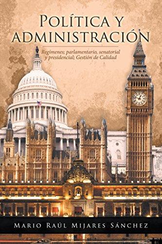 Política Y Administración: Regímenes; Parlamentario, Senatorial Y Presidencial; Gestión De Calidad