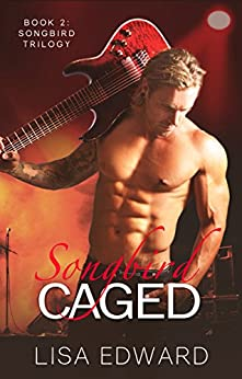 Songbird Caged: Book 2: Songbird Trilogy by [Edward, Lisa]