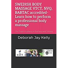 SWEDISH BODY MASSAGE VTCT, NVQ, BABTAC accredited- Learn how to perform a professional body massage: The Angel Academy of Teaching and Training