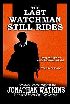 The Last Watchman Still Rides (English Edition) von [Watkins, Jonathan]