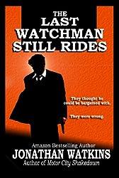 The Last Watchman Still Rides (English Edition)